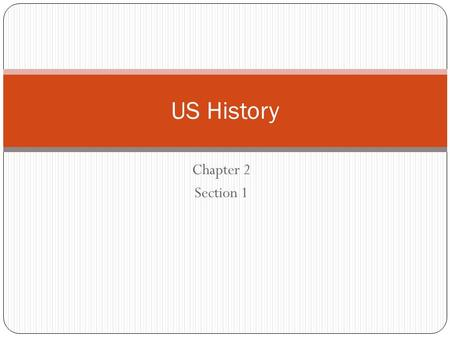 "Chapter 2 Section 1 US History. Somewhere Over the Rainbow Marco… Polo 1271-1296 – traveled to Asia, traded with the Khans, and wrote ""Travels"" Fall of."
