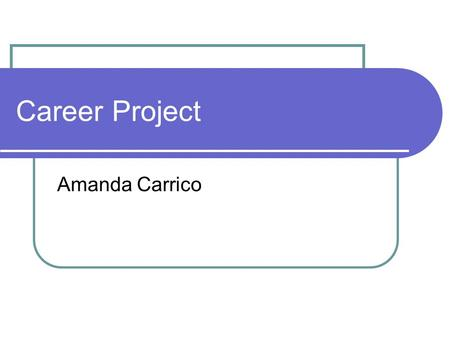 Career Project Amanda Carrico. Choose the once career pathway in the IT career that most appeals to you. Research four or five jobs in this pathway, listing.
