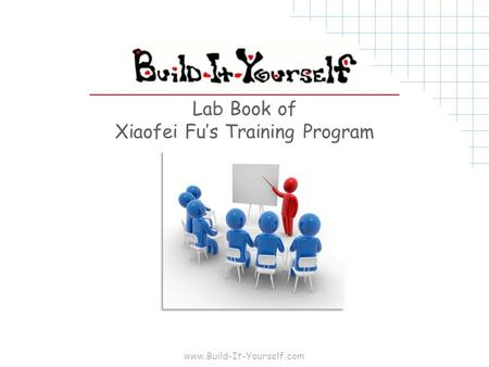 Www.Build-It-Yourself.com Lab Book of Xiaofei Fu's Training Program.