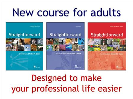 New course for adults Designed to make your professional life easier.
