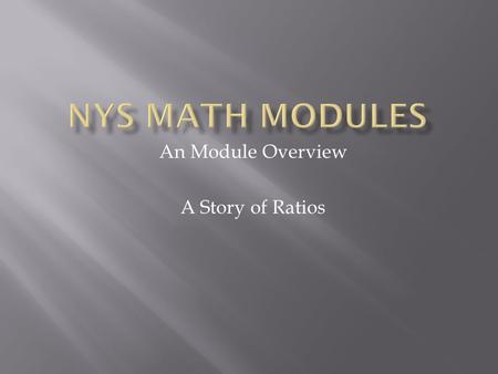 An Module Overview A Story of Ratios.
