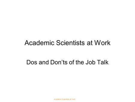 Academic Scientists at Work