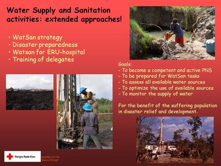Water Supply and Sanitation activities: extended approaches! Koestler 03/06 Mexico 06.ppt Goals: - To become a competent and active PNS - To be prepared.