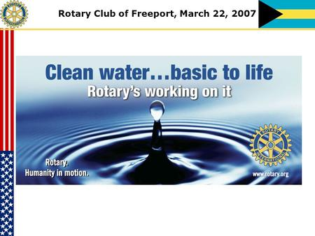 "Rotary Club of Freeport, March 22, 2007. Grand Bahama Water Relief Foundation Reverse-Osmosis Desalination (""ROD"") Facility Grand Bahama, The Bahamas."