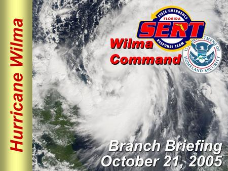 Hurricane Wilma Branch Briefing October 21, 2005.