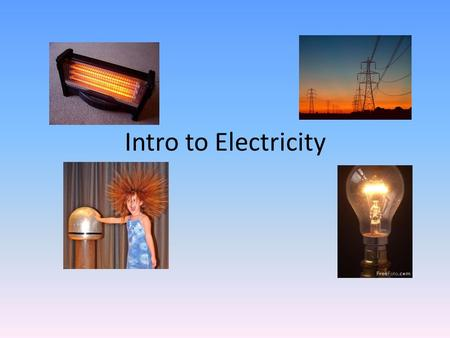 Intro to Electricity. What IS Electricity? A form of energy resulting from the existence of charged particles.