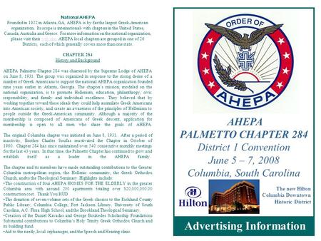 AHEPA PALMETTO CHAPTER 284 District 1 Convention June 5 – 7, 2008 Columbia, South Carolina The new Hilton Columbia Downtown Historic District Advertising.