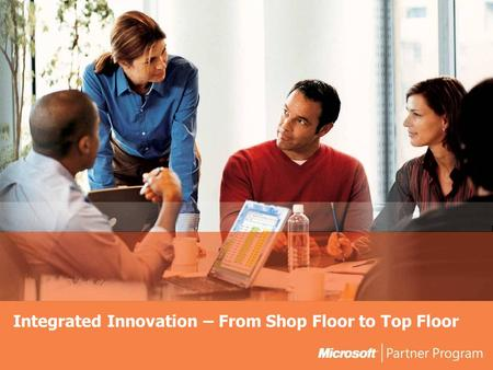 Integrated Innovation – From Shop Floor to Top Floor.