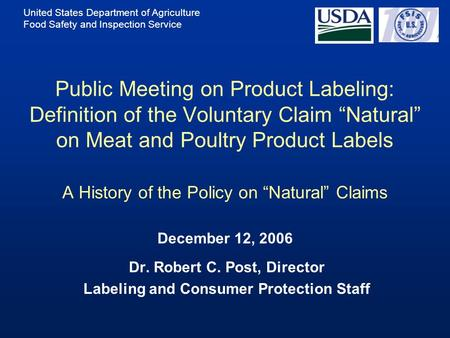 "United States Department of Agriculture Food Safety and Inspection Service Public Meeting on Product Labeling: Definition of the Voluntary Claim ""Natural"""