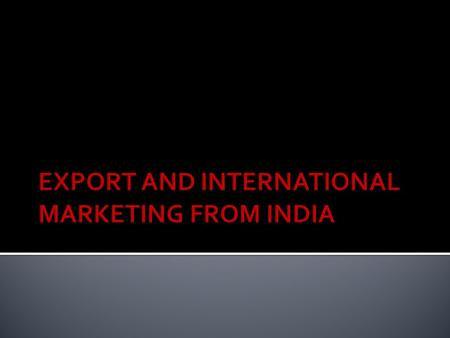 International marketing can be defined as the application of marketing strategies, planning and activities to foreign markets.