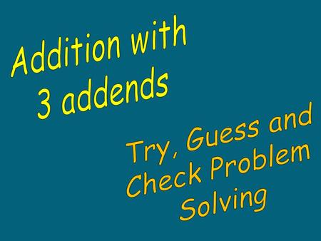 Addition with 3 or more addends: 1.Add the numbers vertically 2. Make sure that all numbers are lined up in the correct place: TH,H T O 458 789 + 312.