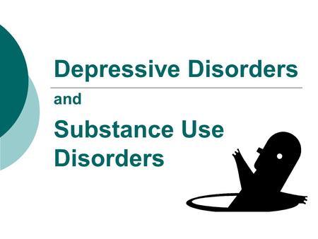 Depressive Disorders and Substance Use Disorders.