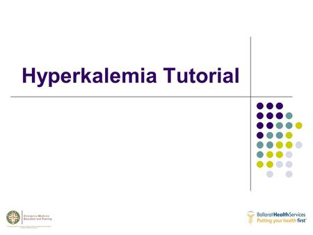 Hyperkalemia Tutorial. Which symptom is not generally an indication of hyperkalemia? Refer to ED lecture series and self directed workbooks Hyperkalemia.