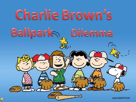 Hi! My name is Charlie Brown I'm the Captain of my very own Baseball team… and today is our first big game!