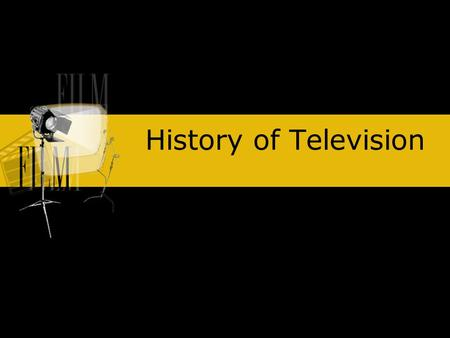 "History of Television. Earliest Experiments 1876 – Goldstein. ""Cathode rays"" = electric current forced through vacuum tube 1900 – Perskyi. Names television."