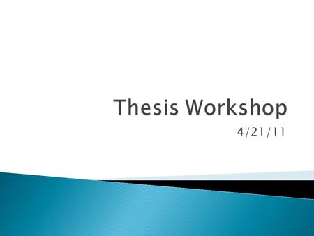 4/21/11.  Thesis makes no claim  Subject linked to the intention to write about it, but without a claim  Even if altered, the thesis still may not.