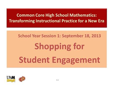 School Year Session 1: September 18, 2013 Shopping for Student Engagement 1.1.