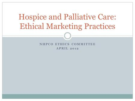 Hospice and Palliative Care: Ethical Marketing Practices