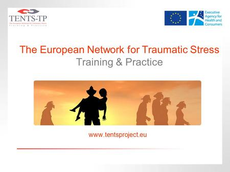 The European Network for Traumatic Stress Training & Practice www.tentsproject.eu.