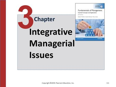 Copyright ©2015 Pearson Education, Inc.3-1 Chapter 3 Integrative Managerial Issues.