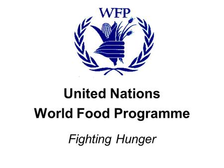 United Nations World Food Programme Fighting Hunger.