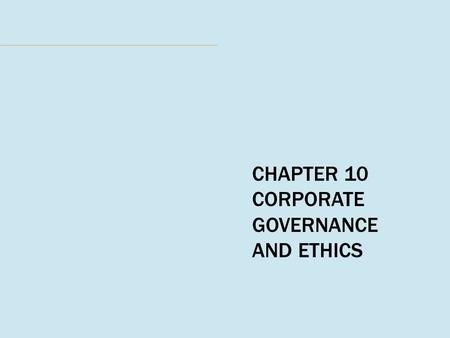 CHAPTER 10 CORPORATE GOVERNANCE AND ETHICS. THE STRATEGIC MANAGEMENT PROCESS.