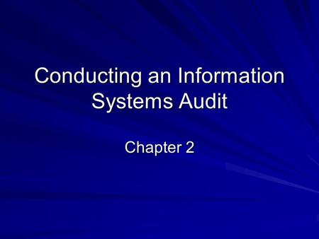 Conducting an Information Systems Audit