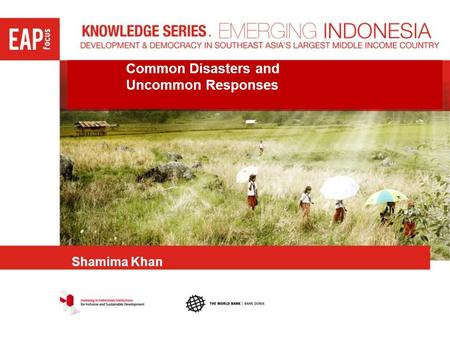 Common Disasters and Uncommon Responses Shamima Khan.