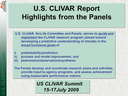 U.S. CLIVAR Report Highlights from the Panels U.S. CLIVAR Report Highlights from the Panels U.S. CLIVAR, thru its Committee and Panels, serves to guide.