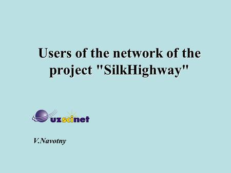Users of the network of the project SilkHighway V.Navotny.