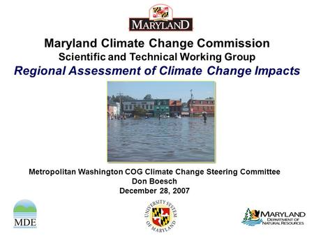 Maryland Climate Change Commission Scientific and Technical Working Group Regional Assessment of Climate Change Impacts Metropolitan Washington COG Climate.