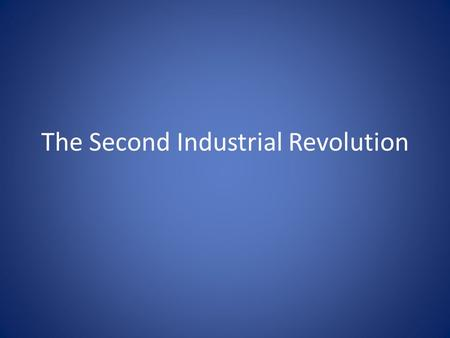 The Second Industrial Revolution. Steel Second Industrial Revolution – a period of rapid growth in U.S. manufacturing in the late 1800's. U.S. is the.