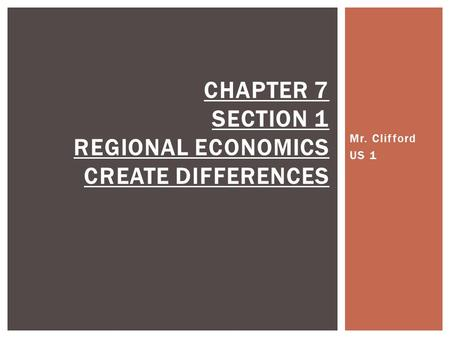 Chapter 7 Section 1 Regional Economics Create Differences