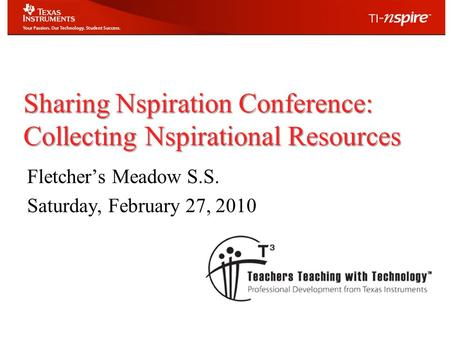 Sharing Nspiration Conference: Collecting Nspirational Resources Fletcher's Meadow S.S. Saturday, February 27, 2010.
