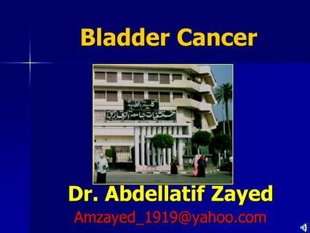 Dr. Abdellatif Zayed Bladder Cancer.