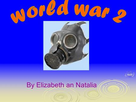 By Elizabeth an Natalia CONTENTS 1.Evacuation (3)Evacuation (3) 2.The causes of ww2 (4)The causes of ww2 (4) 3.The treaty of Versailles (5)The treaty.