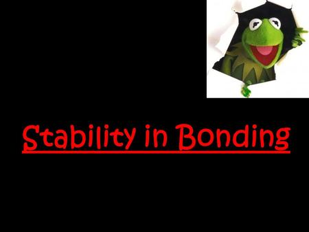 Stability in Bonding. A chemical formula tells us what elements are contained in a compound, and the exact number of atoms there are in a unit of that.