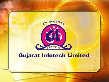 Gujarat Infotech Limited. Gujarat Infotech Limited (GIL ® ) ISO 9001 : 2008 certified company, was incorporated as Public Limited Company on 17- 04-1995.