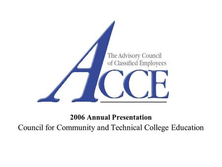 2006 Annual Presentation Council for Community and Technical College Education.