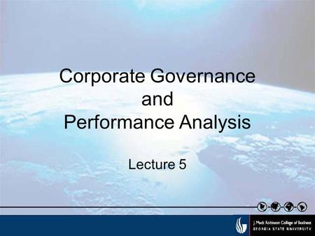 Corporate Governance and Performance Analysis Lecture 5.