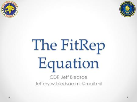 The FitRep Equation CDR Jeff Bledsoe