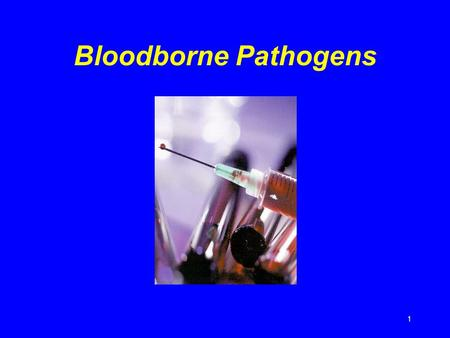 1 Bloodborne Pathogens. 2 Introduction u Approximately 5.6 million workers in health care and other facilities are at risk of exposure to bloodborne pathogens.