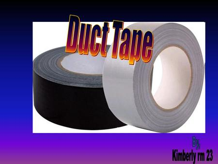 What is duct tape History of duct tape Duct tape in flight Medical use Common use Duct tape today.