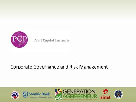 Corporate Governance and Risk Management. Introduction Corporate Governance What does it mean? and Why does it matter? Risk Management Challenges of growth.