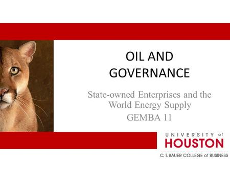 OIL AND GOVERNANCE State-owned Enterprises and the World Energy Supply GEMBA 11.