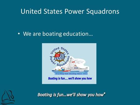 United States Power Squadrons We are boating education…