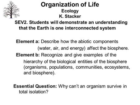 Organization of Life Ecology K. Stacker