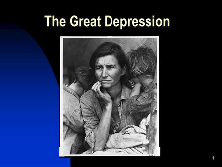 1 The Great Depression. 2 The Start of Depression Describe what you see in this picture. What is happening here? What is unusual about the family in this.