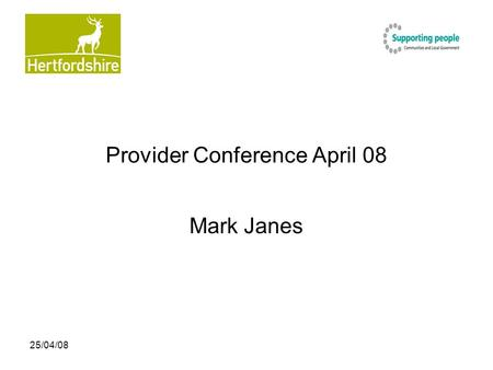 25/04/08 Provider Conference April 08 Mark Janes.