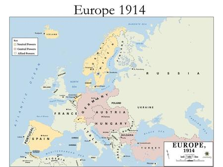 Europe 1914 The First World War: Why? Long term – 1. The European experience 2. Alliance system 3. Imperialist Competition 4. Stockpiling of Weapons.